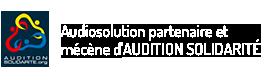 Audiosolution partenaire mécène d'Audition solidarité